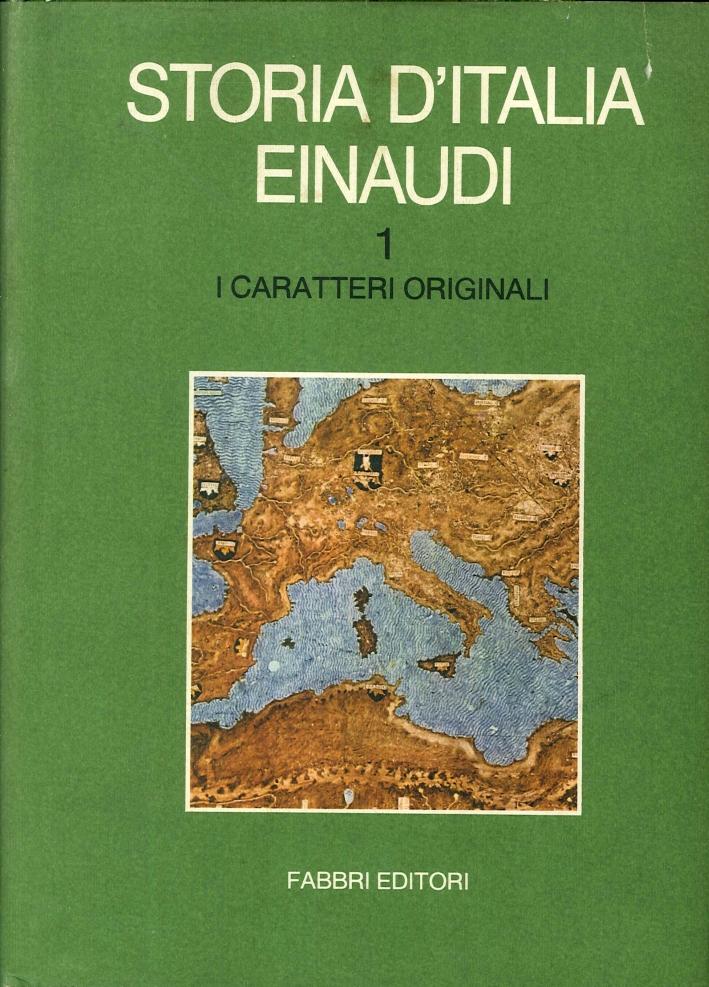 Storia d'Italia Einaudi. Volume Primo: i Caratteri Originali