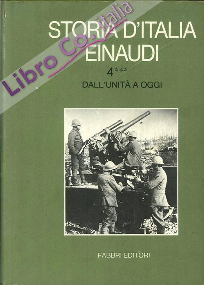 Storia d'Italia Einaudi. Volume Quarto.3  Dall'Unità a Oggi.