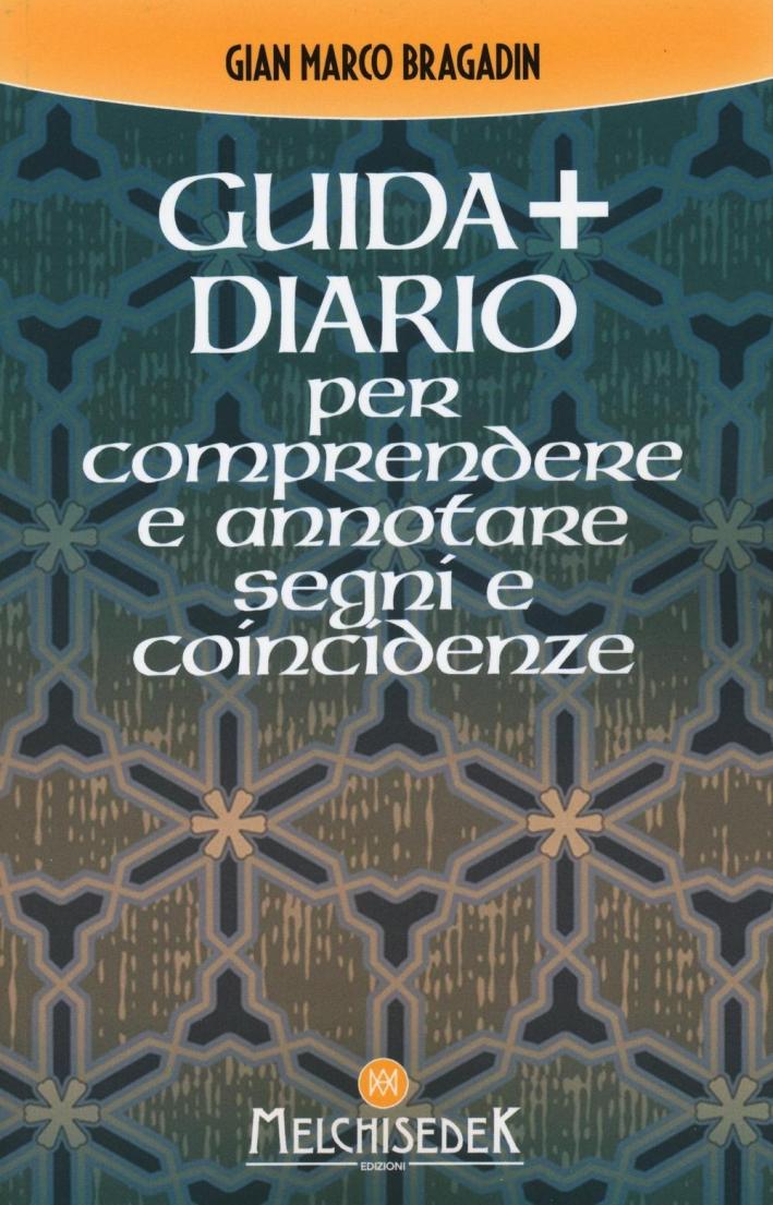 Guida + diario per comprendere e annotare segni e coincidenze. Gli insegnamenti per creare il nostro destino.
