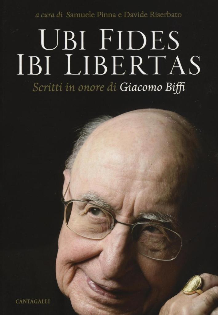 Ubi fides ibi libertas. Scritti in onore di Giacomo Biffi.