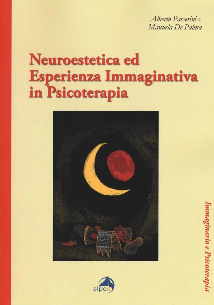 Neuroestetica ed esperienza immaginativa in psicoterapia.