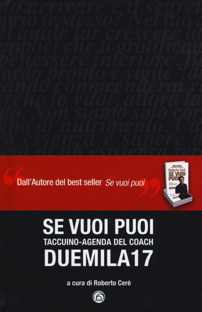 Se vuoi puoi. Taccuino-agenda del coach Duemila17