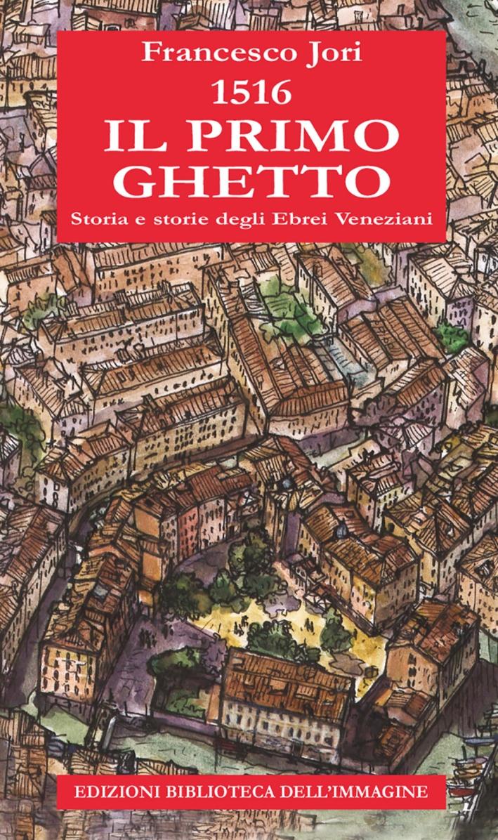 1516. Il primo ghetto.