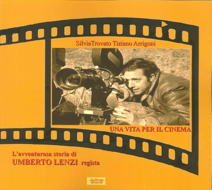 Una Vita per il Cinema. L'Avventurosa Storia di Umberto Lenzi Regista.