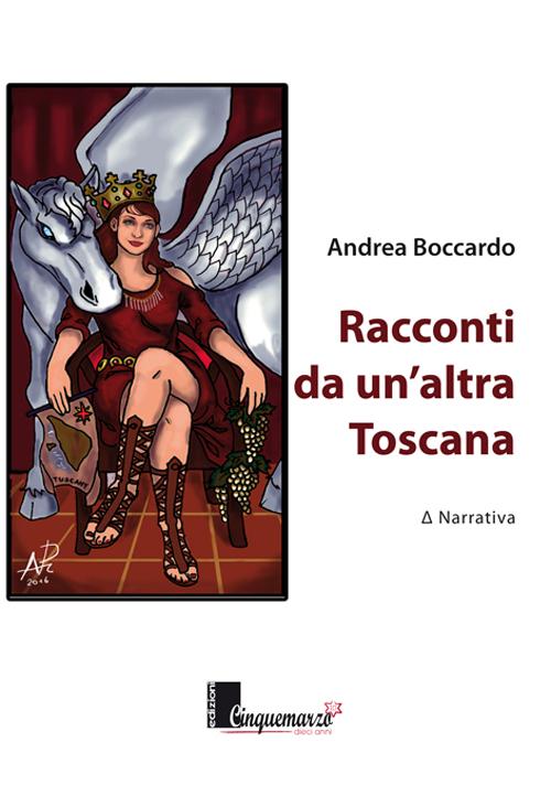 Racconti da un'altra Toscana.