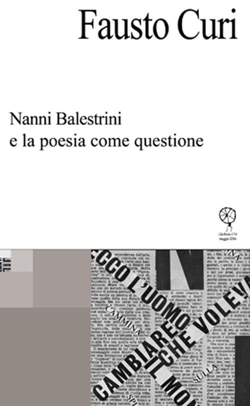 Nanni Balestrini e la poesia come questione.