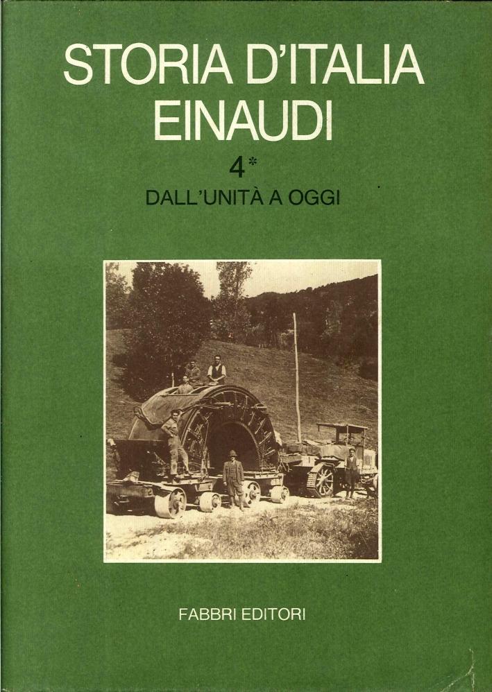 Storia d'Italia Einaudi. Volume Quarto.1  Dall'Unità a Oggi.