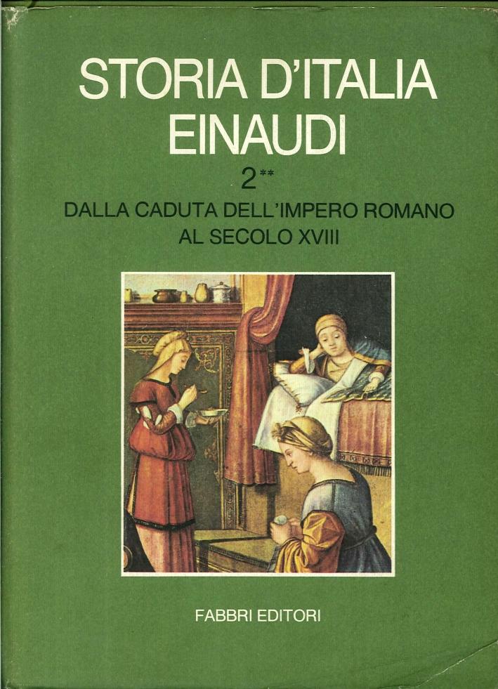 Storia d'Italia Einaudi. Volume Secondo.2 Dalla Caduta dell'Impero Romano al Secolo XVII.