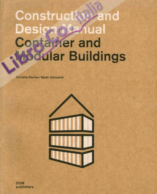 Container and Modular Buildings. Construction and Design Manual.