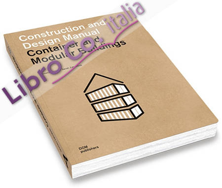 Container and Modular Buildings. Construction and Design Manual. [German edition].