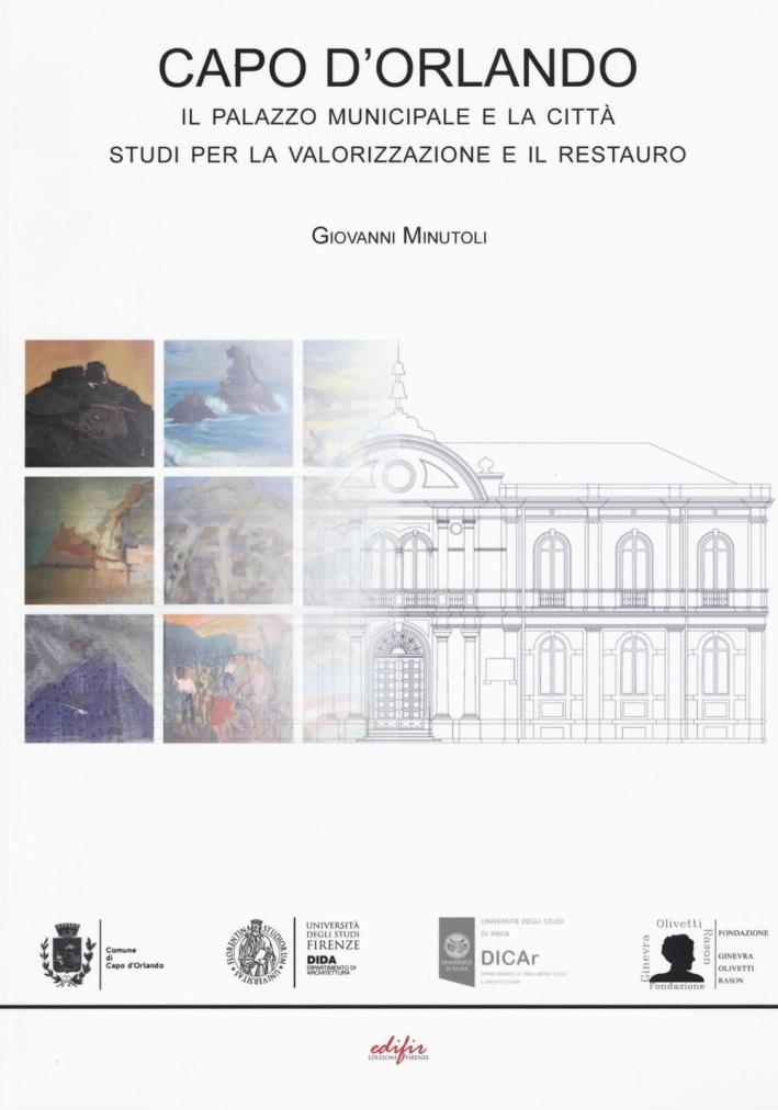 Capo d'Orlando. Il Palazzo Municipale e la Città. Studi per la Valorizzazione e il Restauro.