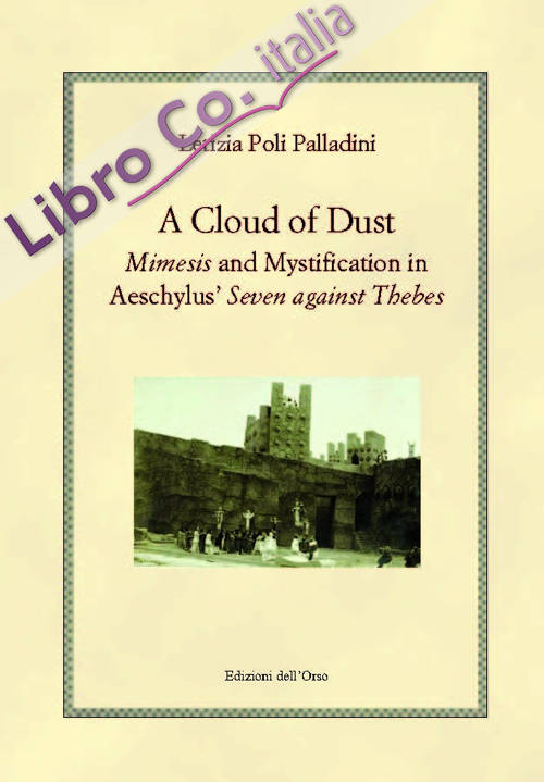 A cloud of dust. Mimesis and mystification in Aeschylus'