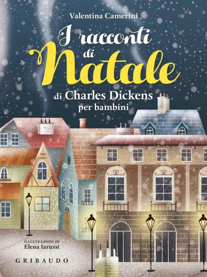 I racconti di Natale di Dickens per bambini.