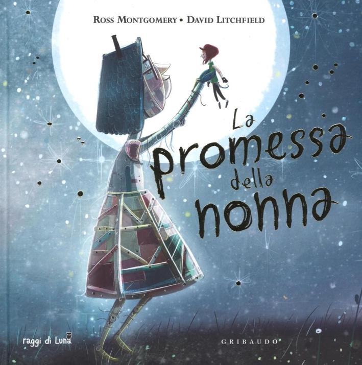 La promessa della nonna. Ediz. illustrata