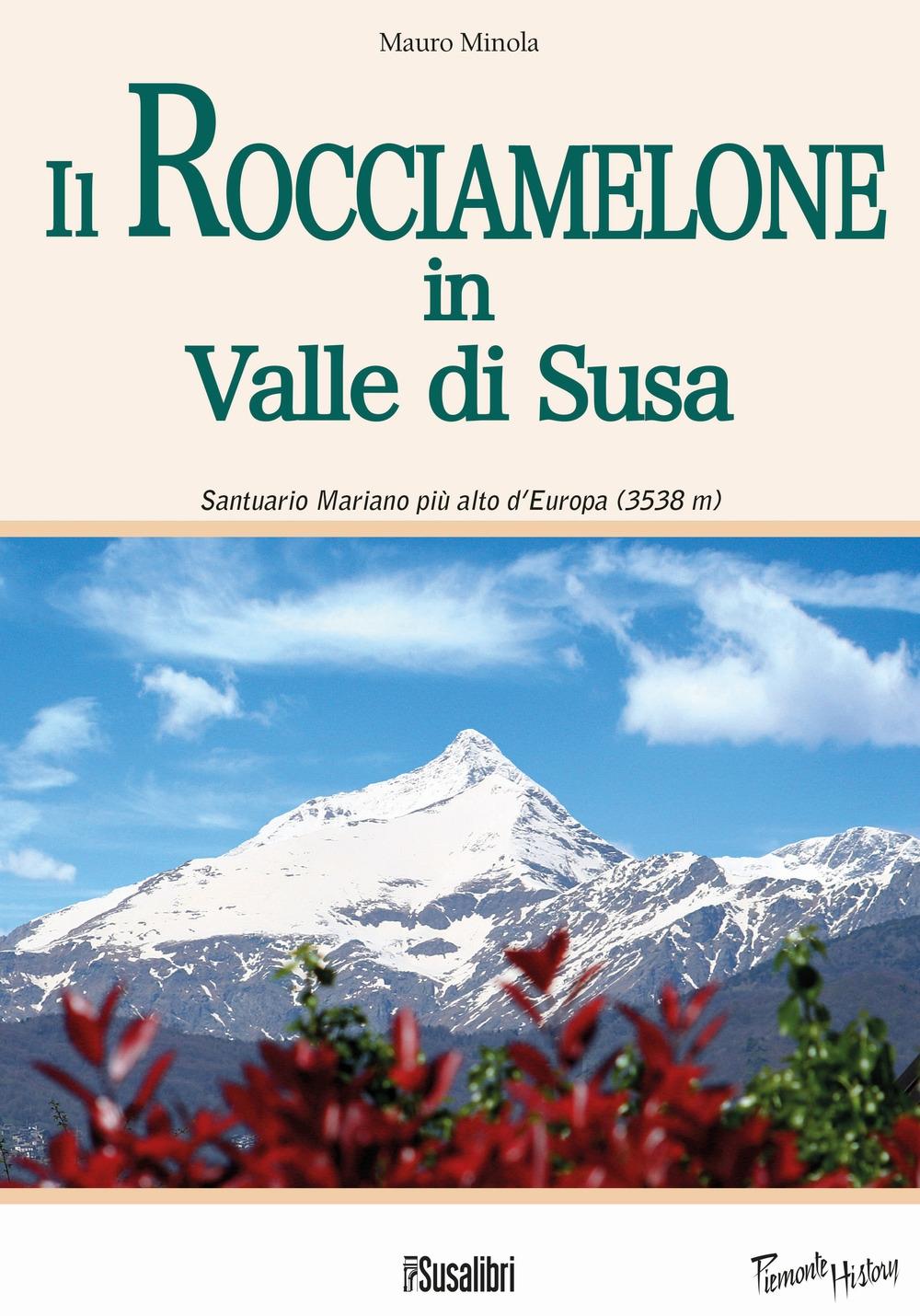 Il Rocciamelone in Valle di Susa. Santuario Mariano Pià Alto d'Europa (3538m).