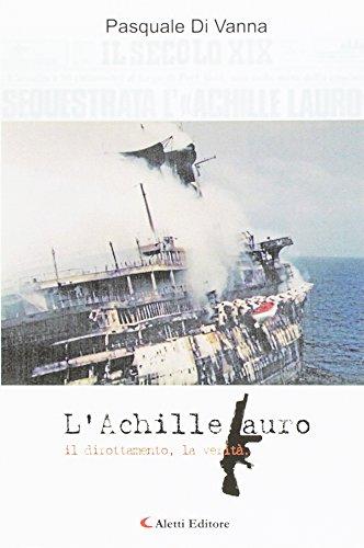 L'Achille Lauro il dirottamento, la verità.