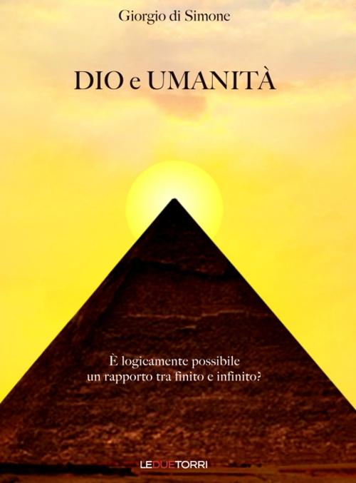 Dio e umanità. È logicamente possibile un rapporto tra finito e infinito?