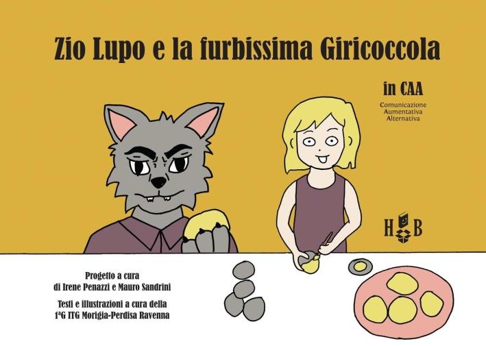 Zio Lupo e la furbissima Giricoccola. In CAA (Comunicazione Aumentativa Alternativa).