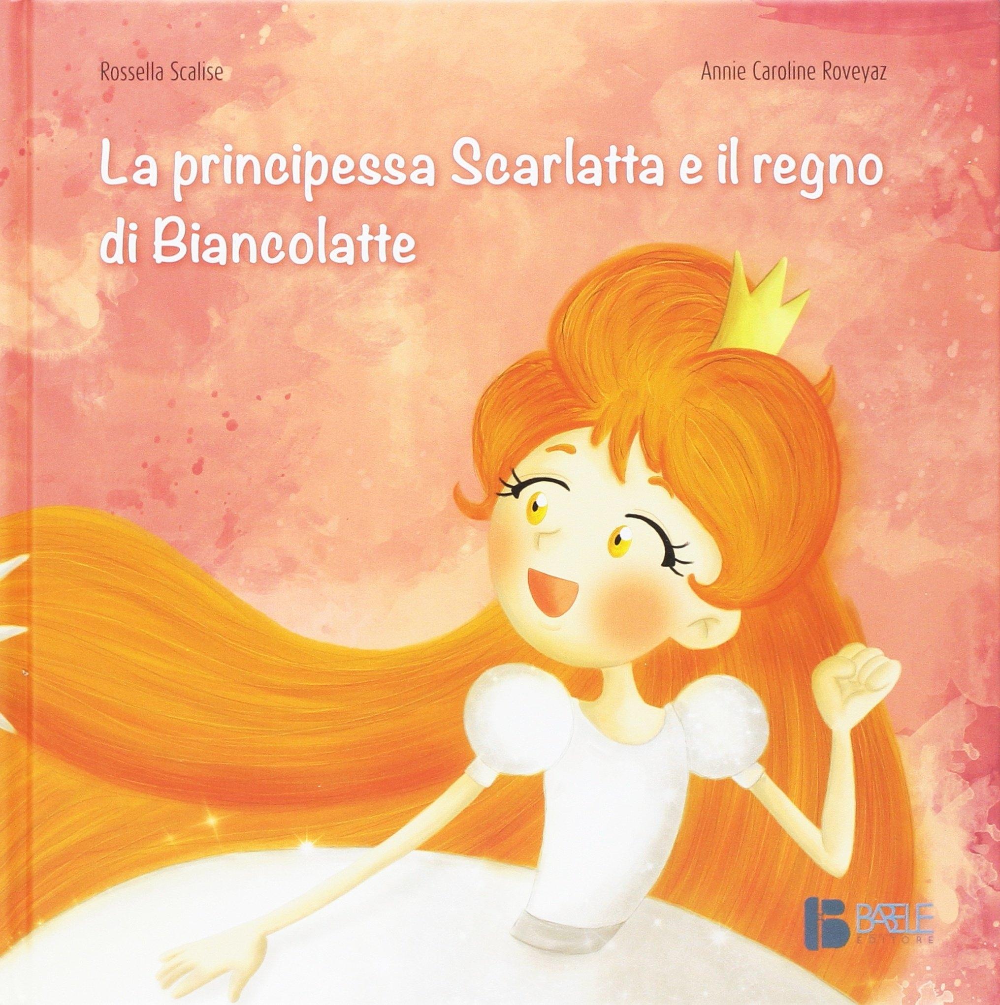 La principessa Scarlatta e il regno di Biancolatte.