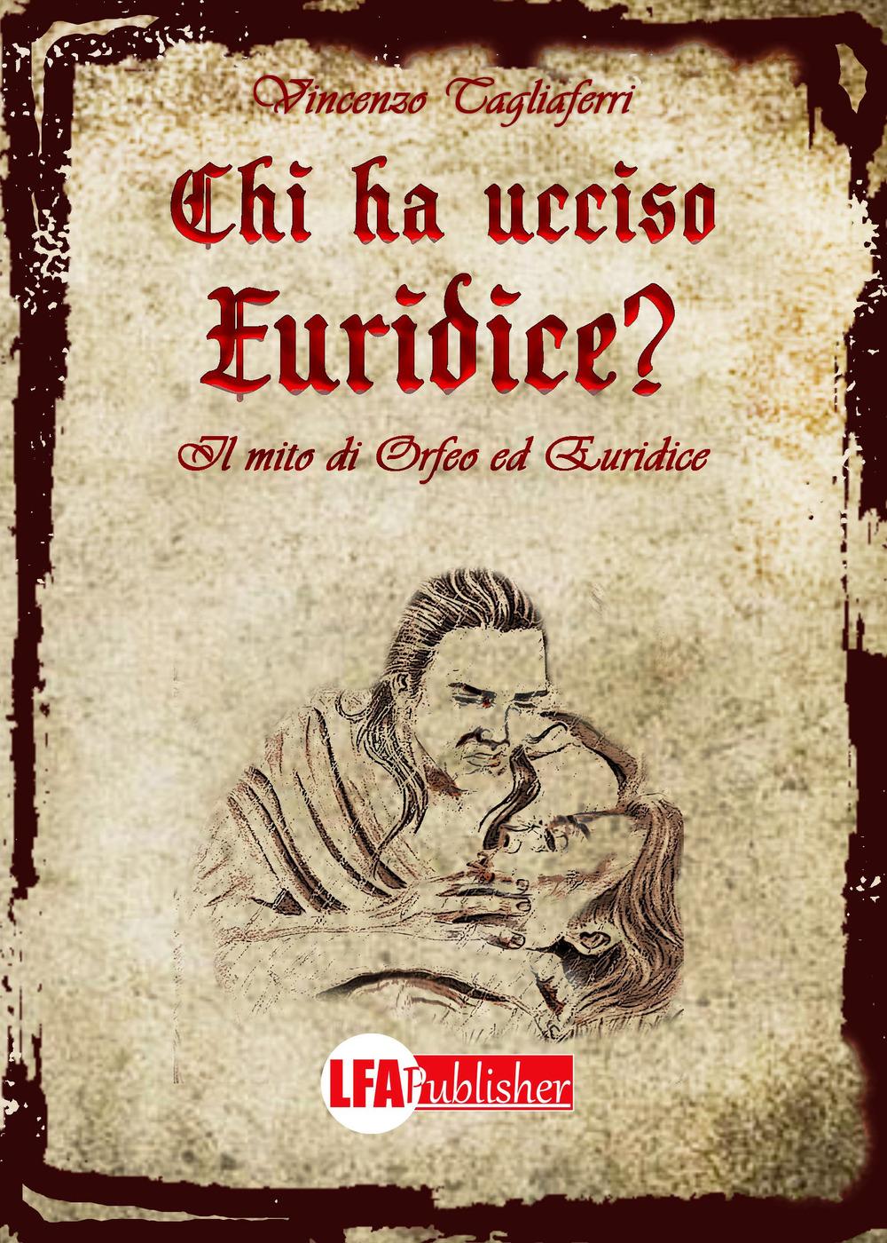 Chi Ha Ucciso Euridice? il Mito di Orfeo ed Euridice.