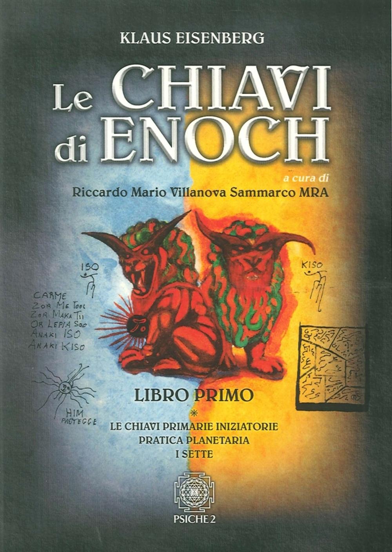 Le Chiavi di Enoch. Libro Primo. Le Chiavi Primarie, Iniziatorie Pratica Planetaria, i Sette.