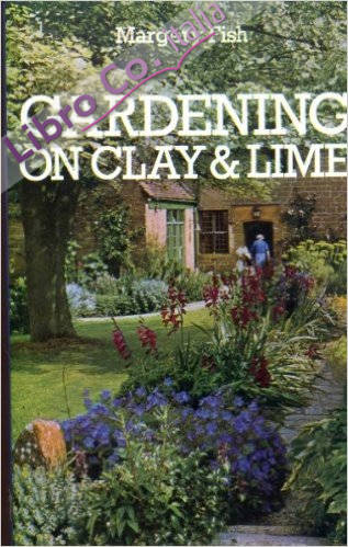 Gardening on Clay and Lime.