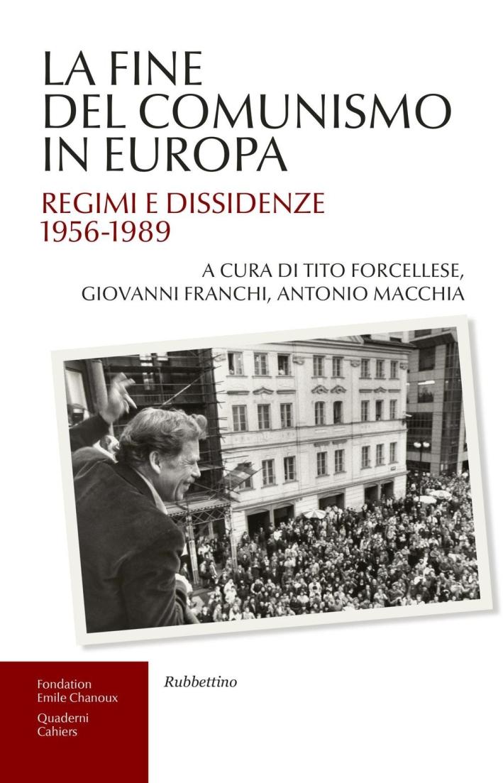 La Fine del Comunismo in Europa. Regimi e Dissidenze 1956-1989.