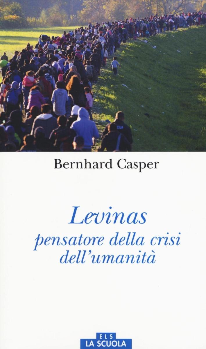 Lévinas pensatore della crisi dell'umanità.