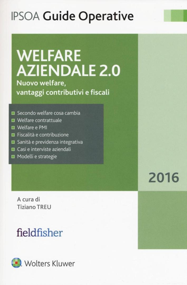 Welfare aziendale 2.0. Nuovo welfare, vantaggi contributivi e fiscali.