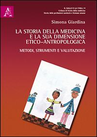 La storia della medicina e la sua dimensione etico-antropologica.