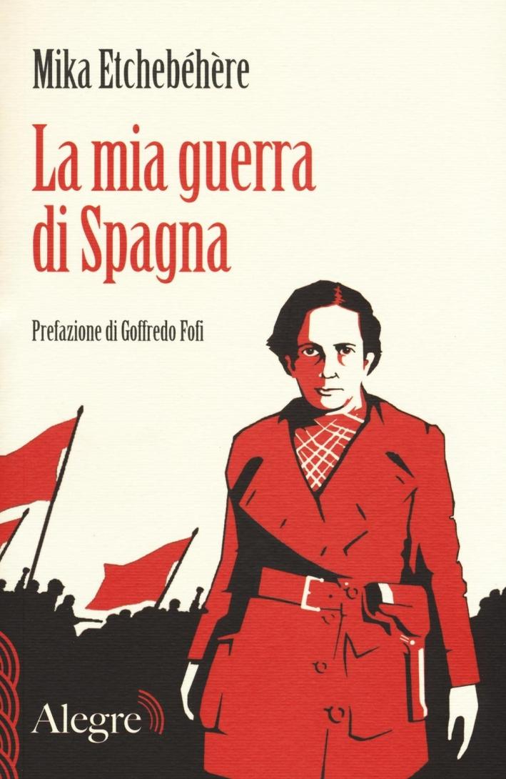 La mia guerra di Spagna.