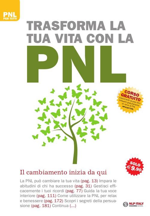 Trasforma la tua vita con la PNL. Il cambiamento inizia da qui