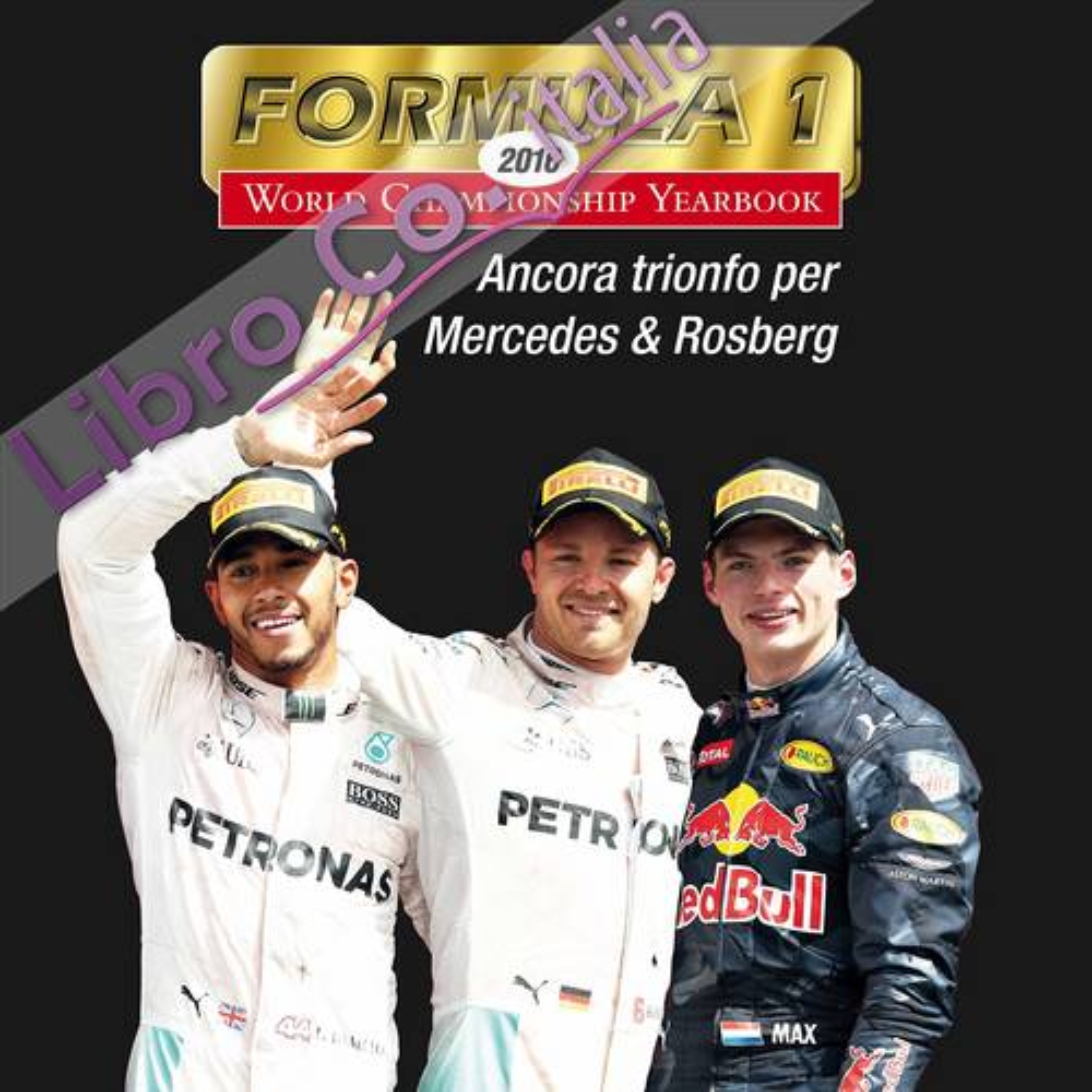 Formula 1. Annuario fotografico del campionato 2016. Ediz. multilingue