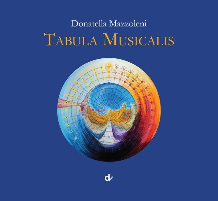Tabula musicalis. Ediz. illustrata
