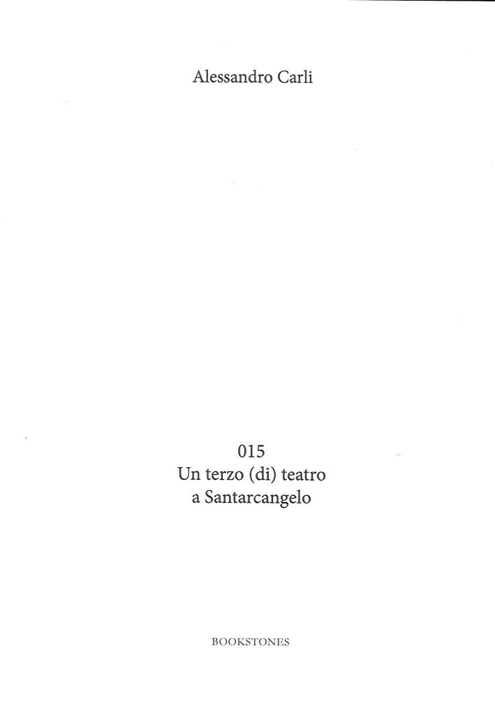 015. Un Terzo (Di) Teatro a Santarcangelo.