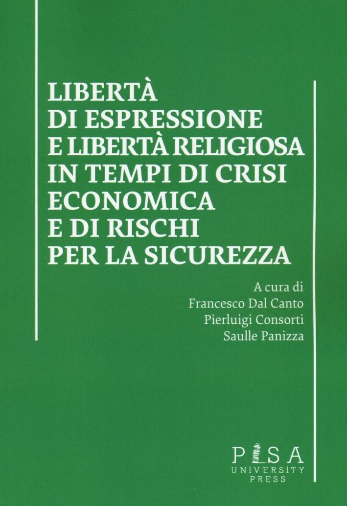 Libertà di espressione e libertà religiosa in tempi di crisi economica e di rischi per la sicurezza.