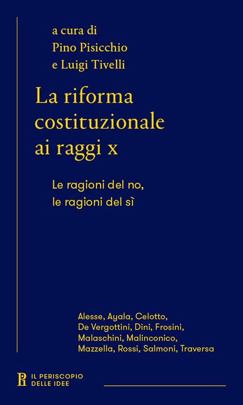 La riforma costituzionale ai raggi x. Le ragioni del no, le ragioni del sì.