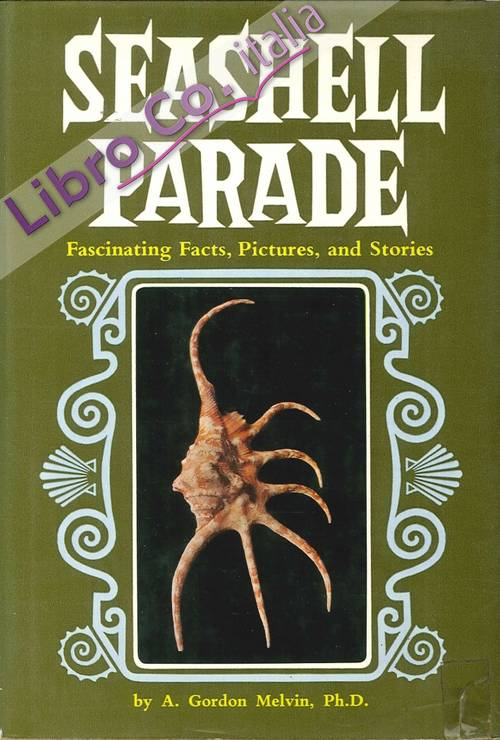 Seashell Parade. Fascinating Facts, Pictures, and Stories.