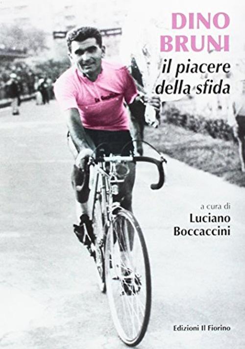 Dino Bruni. Il piacere della sfida