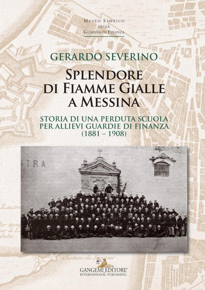 Splendore di fiamme gialle a Messina. Storia di una perduta scuola per allievi guardie di finanza (1881-1908)