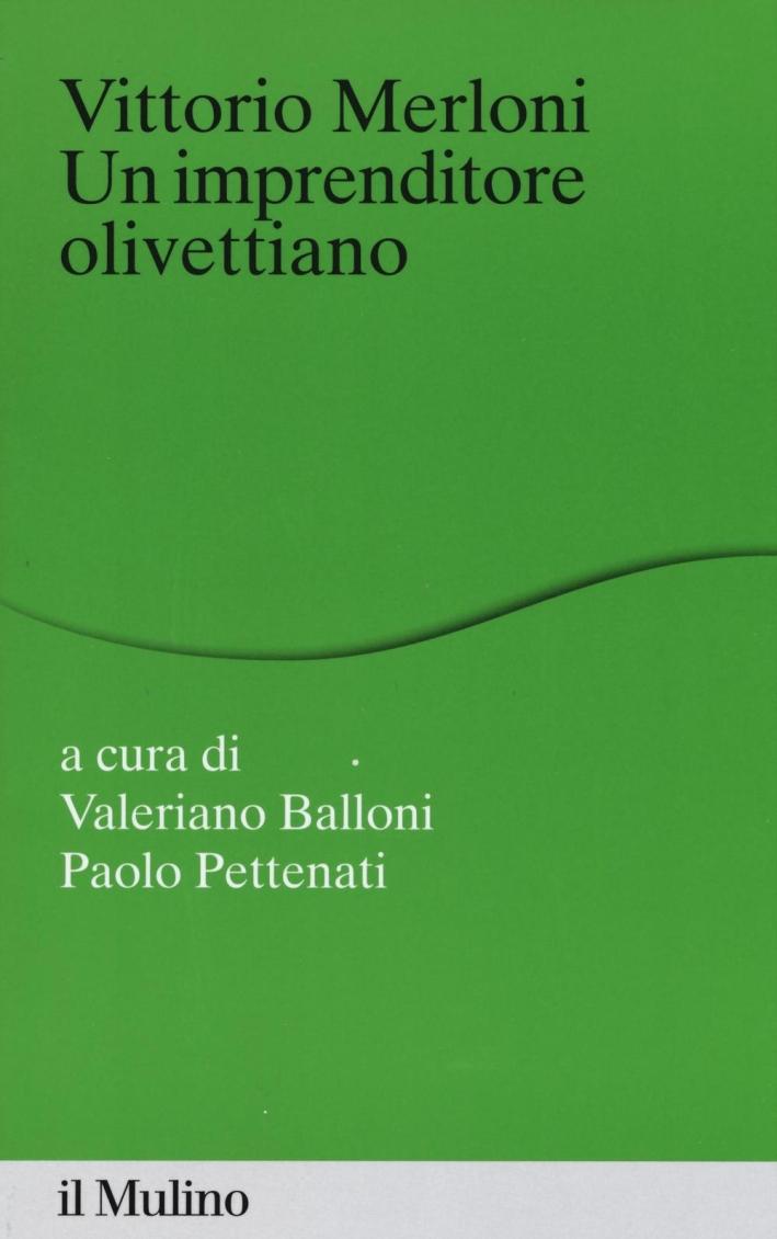 Vittorio Merloni. Un imprenditore olivettiano.