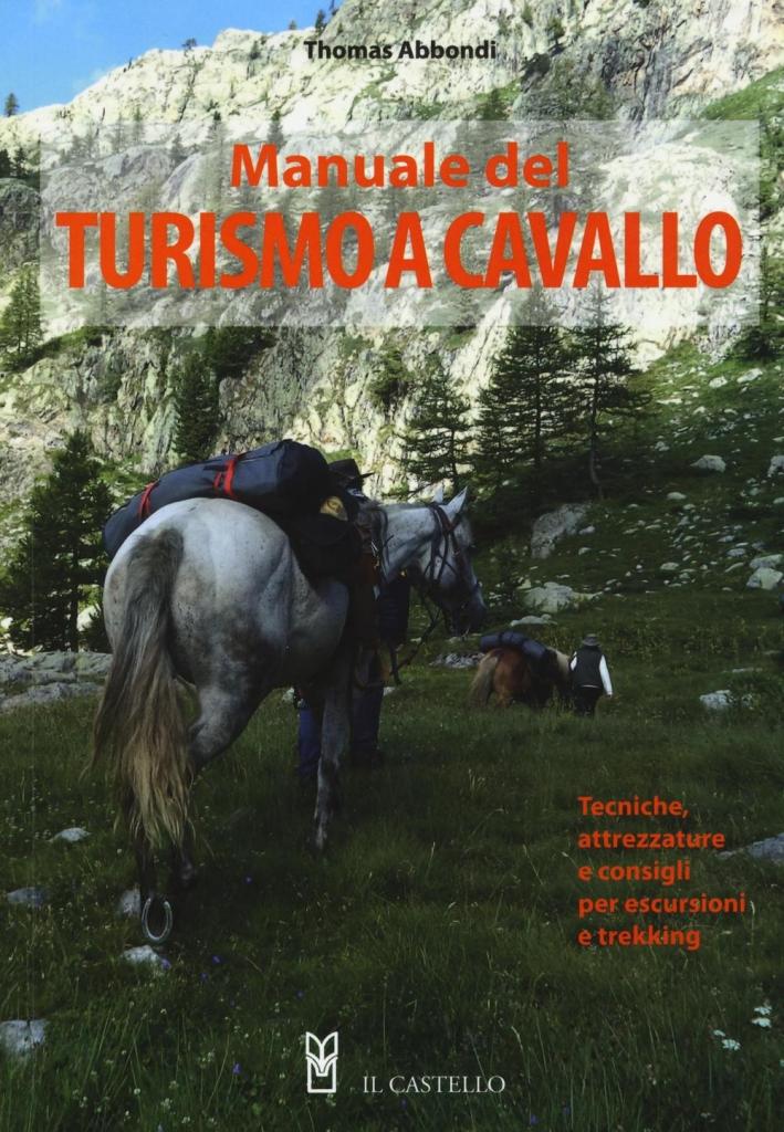 Manuale del turismo a cavallo.