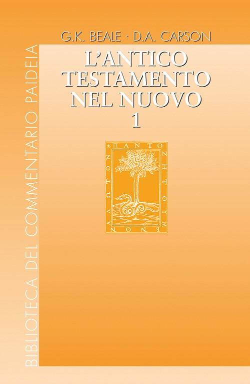 L'Antico Testamento nel Nuovo. Vol. 1.