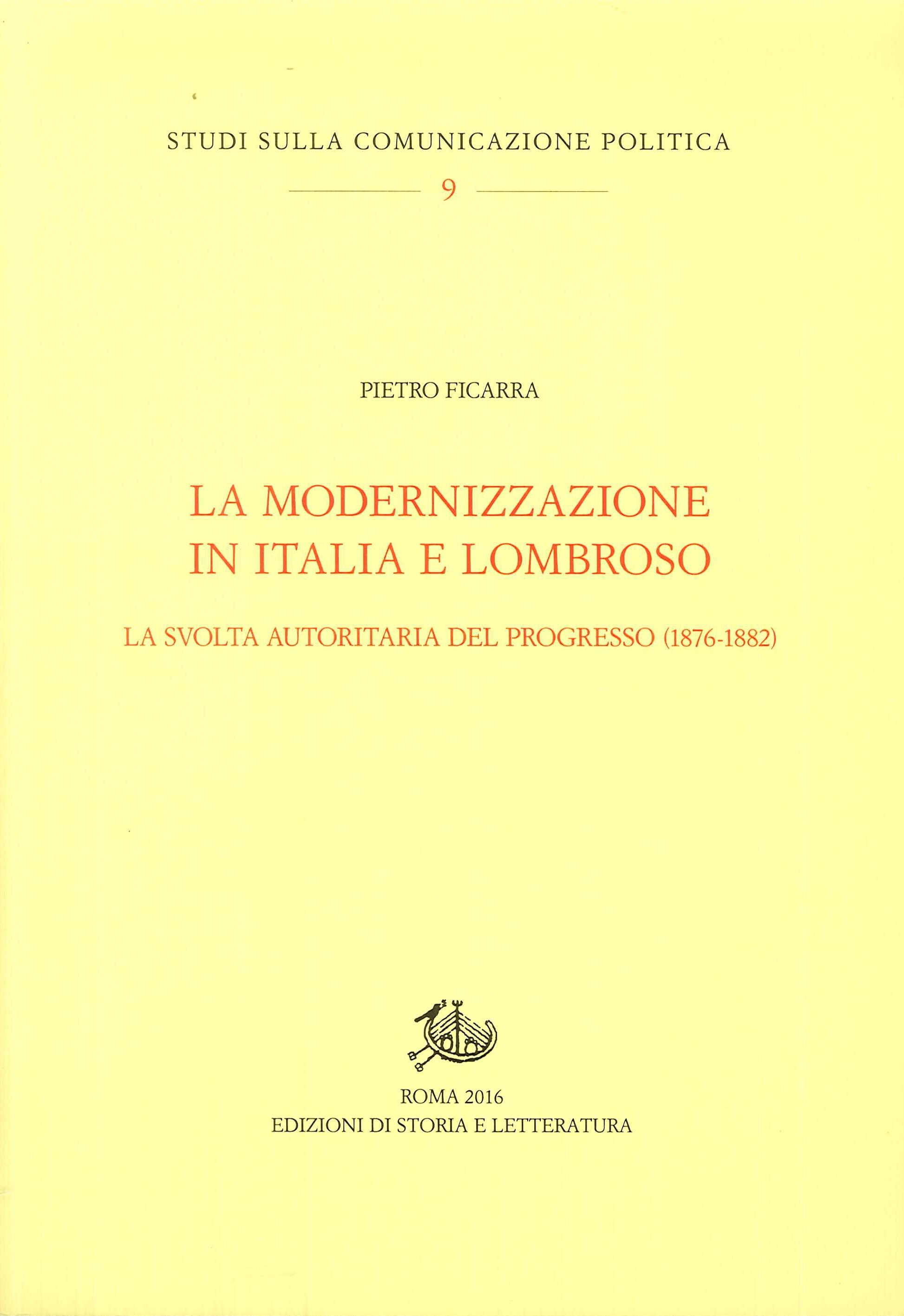 La modernizzazione in Italia e Lombroso. La svolta autoritaria del progresso (1876-1882)