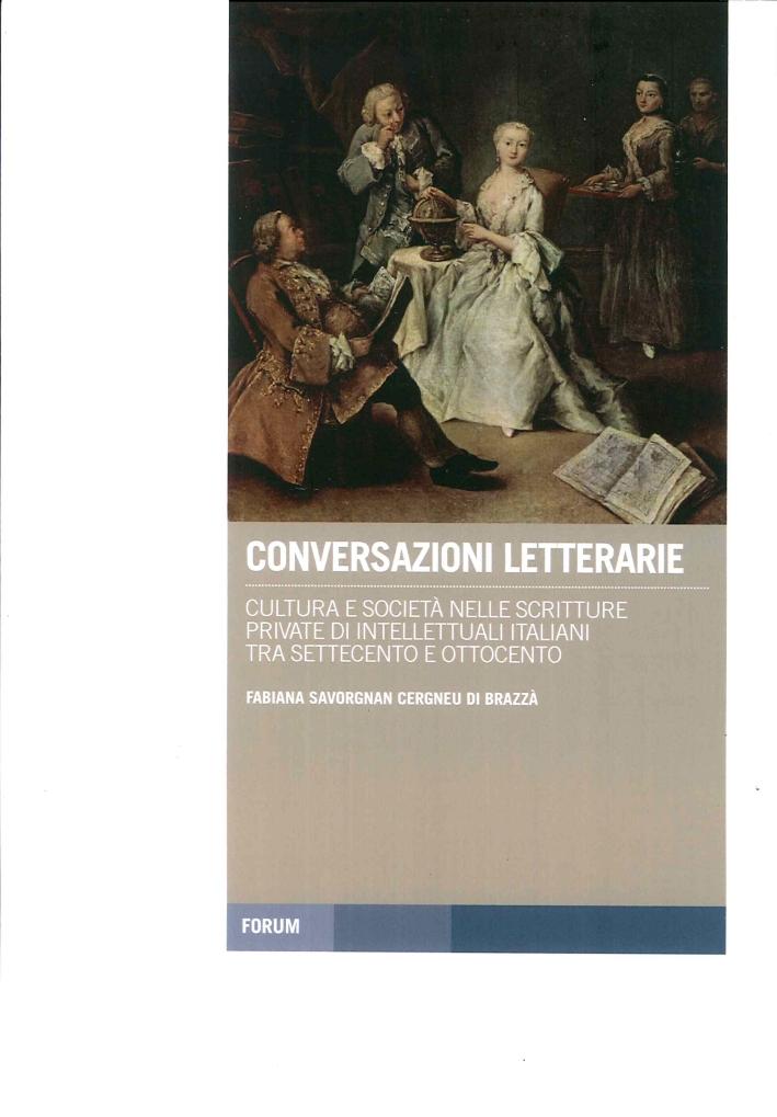 Conversazioni Letterarie. Cultura e Società nelle Scritture Private di Intellettuali Italiani tra Settecento e Ottocento