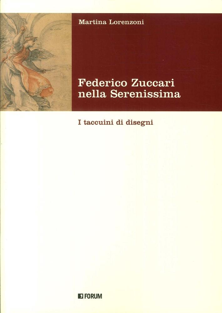 Federico Zuccari nella Serenissima. I Taccuini di Disegni.