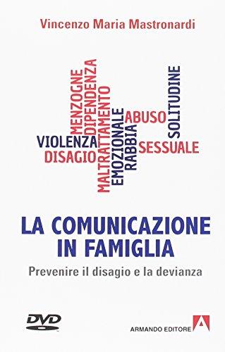 La comunicazione in famiglia. Prevenire il disagio e la devianza. Con DVD