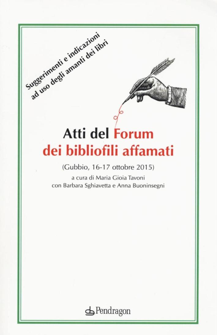 Atti del forum dei bibliofili affamati (Gubbio, 16-17 ottobre 2015).