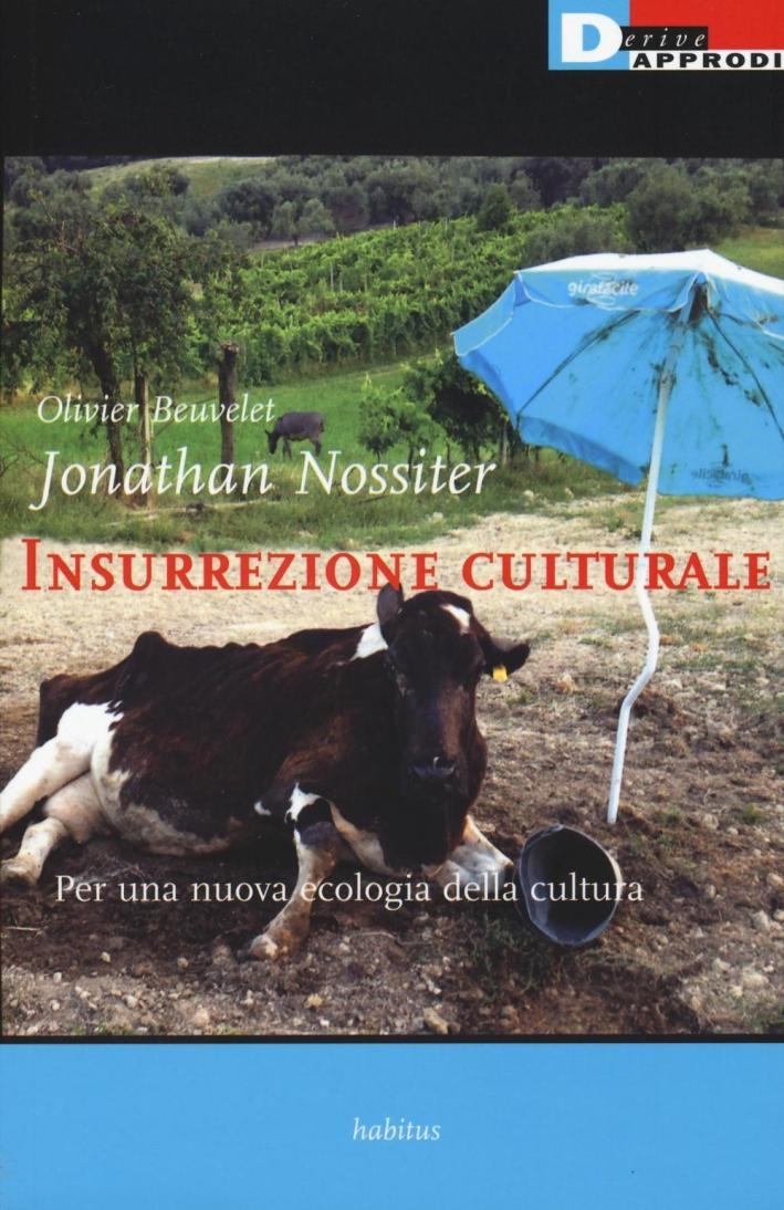 Insurrezione culturale. Per una nuova ecologia della cultura.