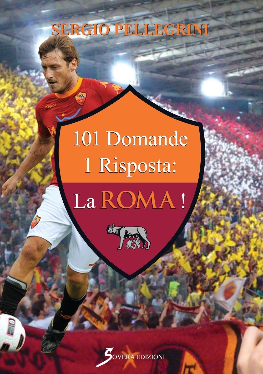 101 domande 1 risposta: la Roma!